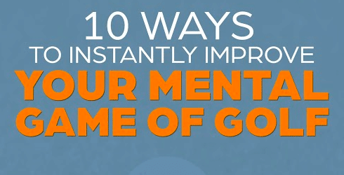10 ways to improve your mental game of golf