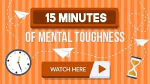 15 minutes of Mental Toughness vodcast